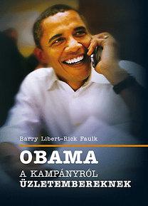 Rick Faulk, Barry Libert: Obama - A kampányról üzletembereknek