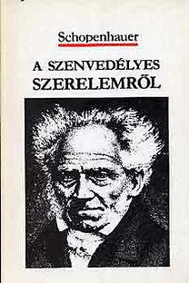 Arthur Schopenhauer: A szenvedélyes szerelemről
