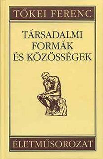 Tőkei Ferenc: Társadalmi formák és közösségek