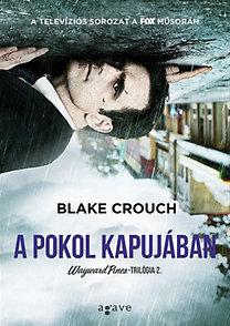 Blake Crouch: A pokol kapujában