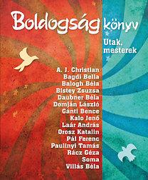 Szalai Lilla (összeáll.), Máté Judit: Boldogságkönyv - Utak, mesterek