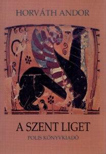 Horváth Andor: A szent liget