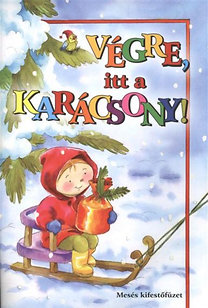 Maros Edit: Végre, itt a karácsony! - Mesés kifestőfüzet