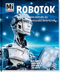 Flessner, Bernd: Robotok - Mesterséges elmék és műszaki bravúrok - Mi Micsoda