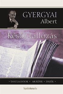 GYergyai Albert: Késői tallózás