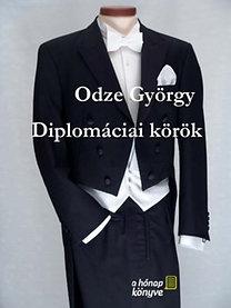 Odze György: Diplomáciai körök