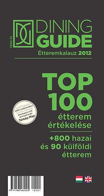 Sárkány Bence (szerk.): Dining Guide étteremkalauz 2012 - Top 100 étterem értékelése