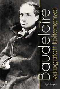 Charles Baudelaire: Baudelaire válogatott költeményei