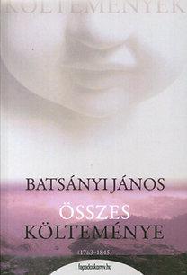 Batsányi János: Batsányi János összes költeményei