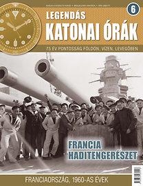 Legendás katonai órák 6. - Francia haditengerészet