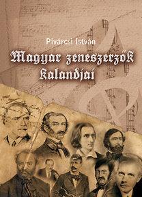 Pivárcsi István: Magyar zeneszerzők kalandjai