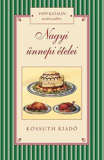 Papp Katalin: Nagyi ünnepi ételei