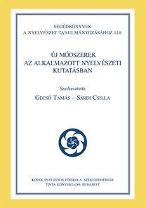 Gecső Tamás, Sárdi Csilla (szerk.): Új módszerek az alkalmazott nyelvészeti kutatásban