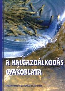 Zellei Ágnes, Fürész György, Dudás Tibor: A halgazdálkodás gyakorlata