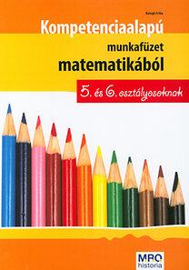 Balogh Erika: Kompetencia alapú munkafüzet matematikából 5. és 6. osztályosoknak