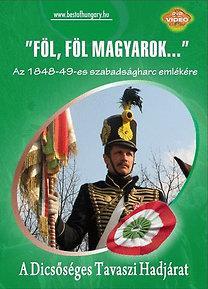 Föl, Föl Magyarok - A Dicsőséges Tavaszi Hadjárat - Az 1848-49-es szabadságharc emlékére