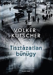 Volker Kutscher: Tisztázatlan bűnügy