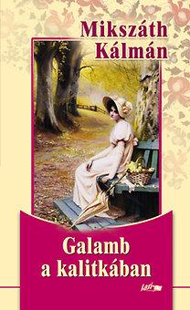 Mikszáth Kálmán: Galamb a kalitkában