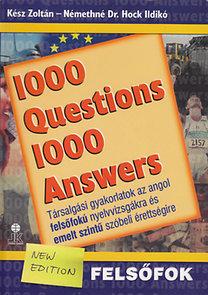 Némethné Hock Ildikó, Kész Zoltán: 1000 Questions 1000 Answers - Társalgási gyakorlatok az angol felsőfokú nyelvvizsgákra és emelt szintű szóbeli érettségire