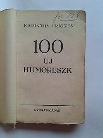 Karinthy Frigyes: 100 uj humoreszk (Első kiadás)