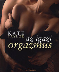 Kate Taylor: Az igazi orgazmus