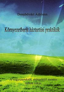 Dombóvári Adrienn: Környezetbarát háztartási praktikák - A vegyszerektől, mérgektől mentes otthon titkai