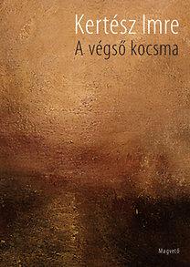 Kertész Imre: A végső kocsma