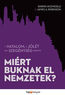 Daron Acemoglu, James A. Robinson: Miért buknak el nemzetek? - A hatalom, a jólét és a szegénység eredete