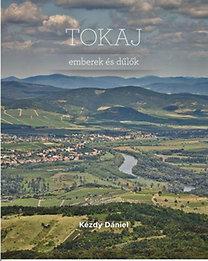Kézdy Dániel: Tokaj - Emberek és dűlők