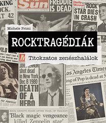 Michele Primi: Rocktragédiák - Titokzatos zenészhalálok