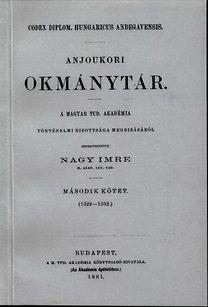 Nagy Imre: Anjoukori okmánytár II. Codex Diplomaticus Hungaricus Andegavensis