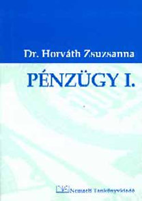 Horváth Zsuzsanna dr.: Pénzügy I.