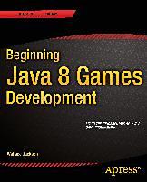 Jackson, Wallace: Beginning Java 8 Games Development
