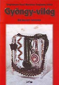 Szeghalmyné Ócsai Marianna, Szeghalmy Szilvia: Gyöngy-világ - Különleges ékszerek