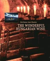 Kaiser Ottó, Dlusztus Imre: The wonderful hungarian wine (puha)