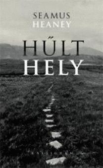 Seamus Heaney: Hűlt hely