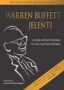 Warren Buffett, Lawrence A. Cunningham: Warren Buffett jelenti - Leckék befektetőknek és vállalatvezetőknek