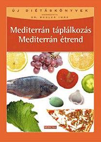 Dr. Rodler Imre (szerk.): Mediterrán táplálkozás, mediterrán étrend