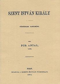 Pór Antal: Szent István király - Történelmi tanulmány