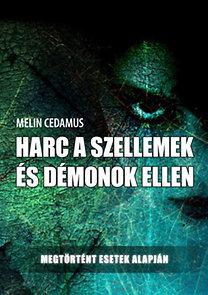 Melin Cedamus: Harc a szellemek és démonok ellen