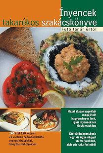 Futó Tamás: Ínyencek takarékos szakácskönyve Futó tanár úrtól