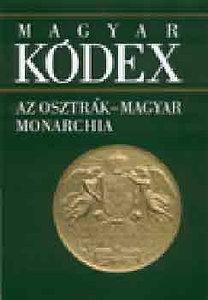 Kossuth Könyvkiadó: Magyar Kódex 5.- Az Osztrák-Magyar Monarchia