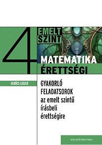Gerőcs László: Matematikaérettségi 4. - Gyakorló feladatsorok az írásbeli érettségire