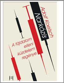 Adolf Koelsch: Narkózis - A fájdalom elleni küzdelem regénye