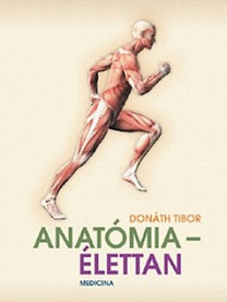 Dr. Donáth Tibor: Anatómia - élettan