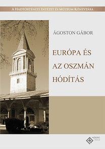 Ágoston Gábor: Európa és az oszmán hódítás