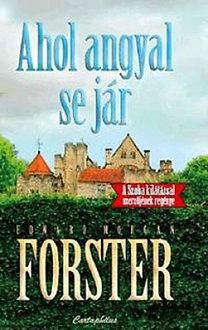 Edward Morgan Forster: Ahol angyal se jár