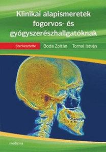 Tornai István (szerk.), Boda Zoltán: Klinikai alapismeretek fogorvos- és gyógyszerészhallgatóknak