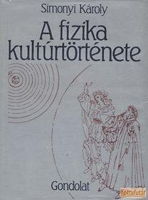 Simonyi Károly: A fizika kultúrtörténete (3. átdolgozott kiadás)
