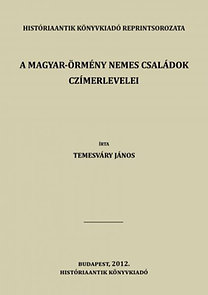 Temesváry János: A Magyar-Örmény nemes családok czímerlevelei